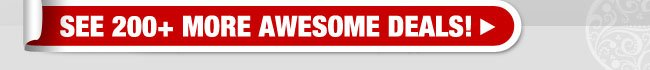 See 200+ More Awesome Deals!