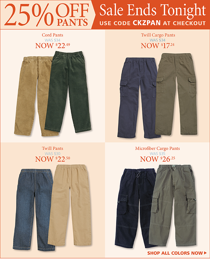 Boys Pants on Sale Ends Tonight, 25% off with code CKZPAN at checkout.