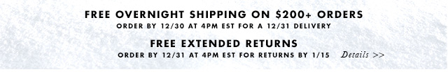 FREE OVERNIGHT SHIPPING ON $200+ ORDERS | ORDER BY 12/30 AT 4PM FOR A 12/31 DELIVERY | FREE EXTENDED RETURNS | ORDER BY 12/31 AT 4PM EST FOR RETURNS BY 1/15 | DETAILS »