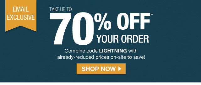 Up to 70% off your order with code LIGHTNING