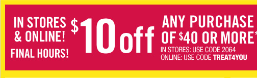 $10 Off Any Purchase of $40 or More*