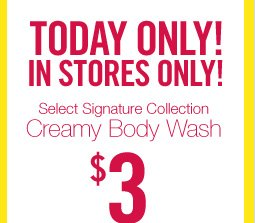 Signature Collection Creamy Body Wash – $3