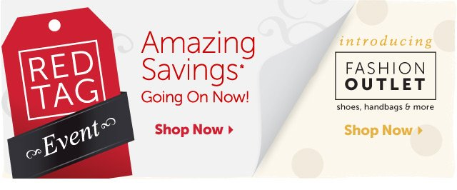 Red Tag Event - Amazing Savings* Going On Now!