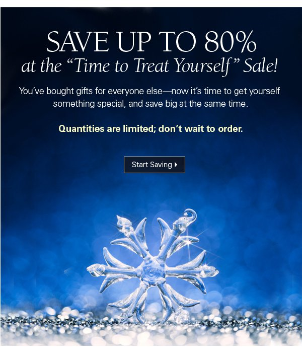 Save up to 80% at the Time to Treat Yourself Sale! Quantities are limited; don't wait to order. Start Saving