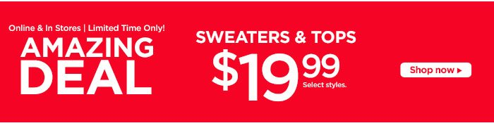 Sweaters & Tops $19.99!