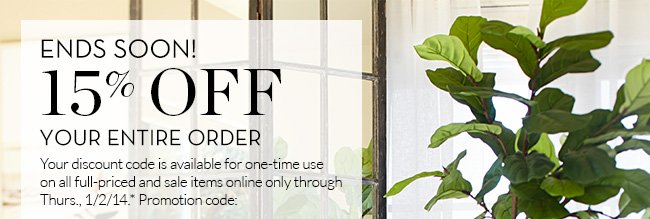 ENDS SOON! 15% OFF YOUR ENTIRE ORDER