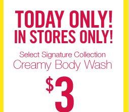 Signature Collection Creamy Body Wash – $3
