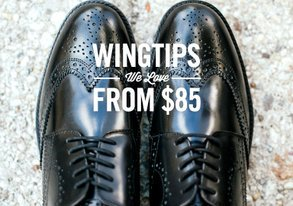 Shop Wingtips We Love from $85