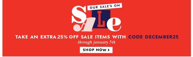 our sales on sale. shop now.