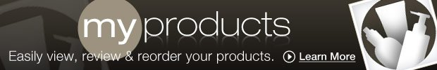 my products! Easily view, review & reorder your products. Learn More »
