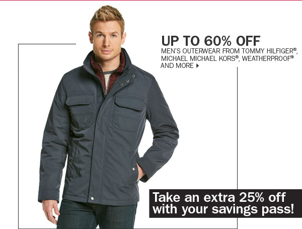 Up to 60% off men's outerwear from Tommy  Hilfiger®, MICHAEL Michael Kors®, Weatherproof® and more.