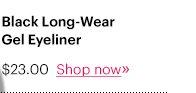 Black Long-Wear Gel Eyeliner, $23 Shop Now