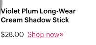 Violet Plum Long-Wear Cream Shadow Stick, $28 Shop Now