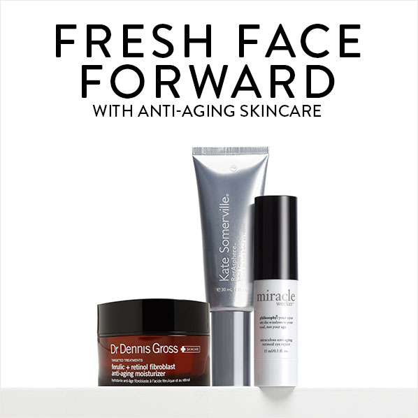 FRESH FACE FORWARD - WITH ANTI-AGING SKINCARE