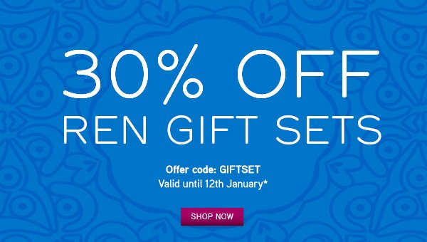 30% off all REN Gift Sets