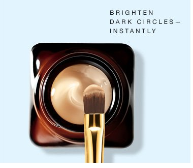 Brighten dark circles—instantly.