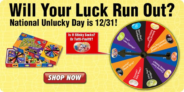 It's National Unlucky Day. Try Your Luck?