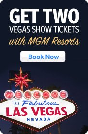 Get Up To Two Vegas Show Tickets wih MGM Resorts