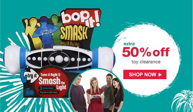 extra 50% off toy clearance | SHOP NOW