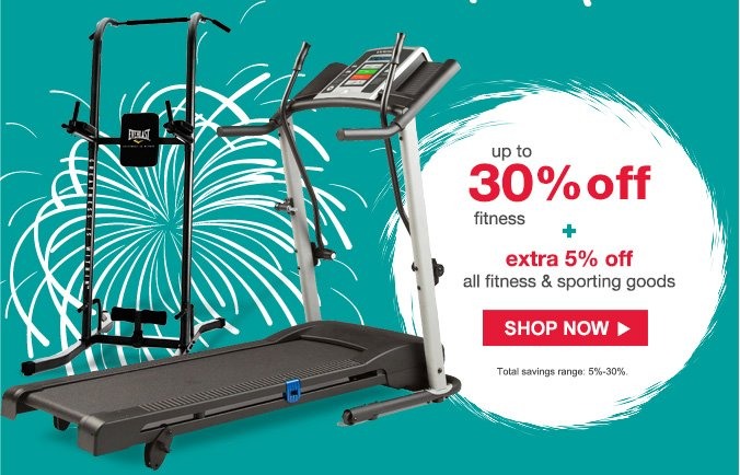 up to 30% off fitness + extra 5% off all fitness & sporting goods | SHOP NOW | Total savings range 5% - 30%