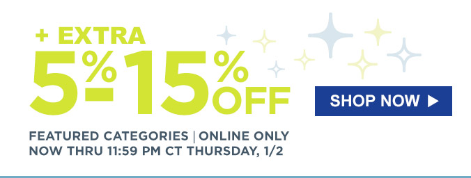 + Extra 5% - 15% off | Featured categories | Online only | Now thru 11:59 PM CT Thursday, 1/2 | Shop Now