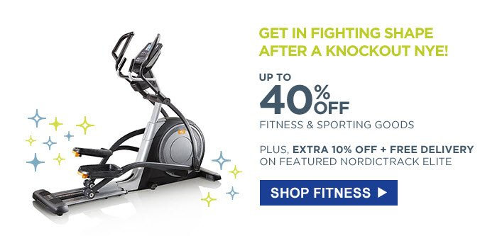 Get in fighting shape after a knockout NYE! | Up to 40% off fitness & sporting goods | Plus, extra 10% off + free delivery on featured NordicTrack Elite | Shop Fitness