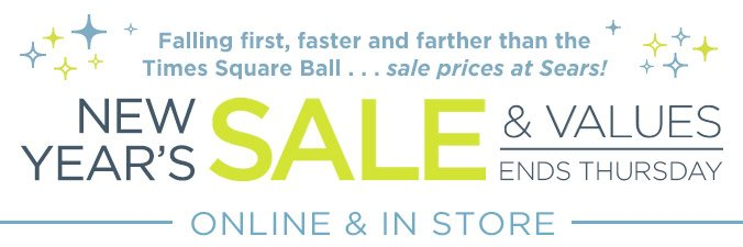 Falling first, faster and farther than the Times Square Ball...sale prices at Sears! | New Year's Sale & Values | Ends Thursday | Online & In store