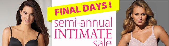 Last Days! Semi-Annual Intimate Sale