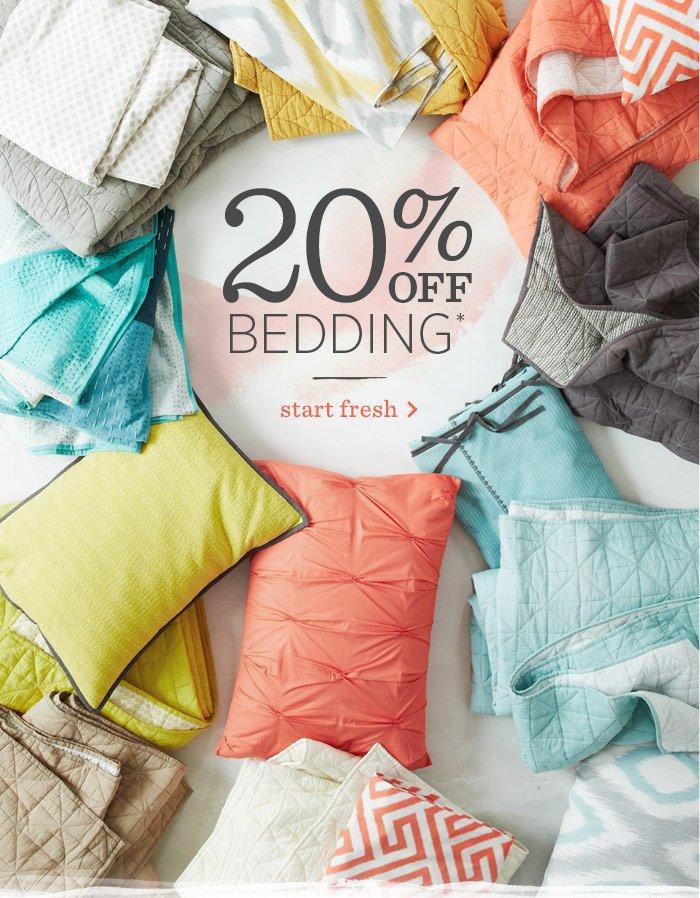 20% Off Bedding*. Start Fresh