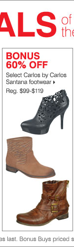 Deals of the Day - Today Online Only!  BONUS 60% OFF select Carlos by Carlos Santana footwear.