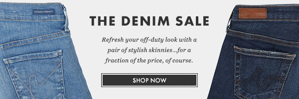 THE DENIM SALE - Refresh your off-duty look with a pair of stylish skinnies... for a fraction of the price, of course. SHOP NOW