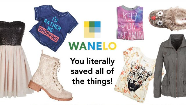 Wanelo you literally saved all of the things