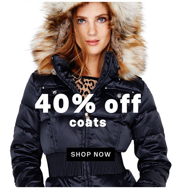40% off coats. Shop Now.