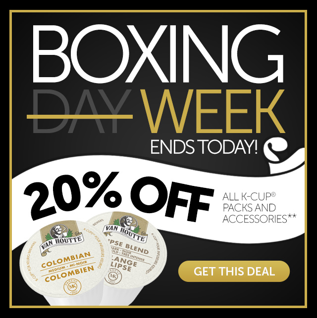 Boxing Week Ends Today - 20% Off All K-Cup® Packs And Accessories**