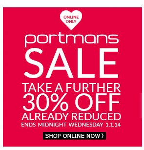online only - portmans sale take a further 30% off already reduced - ends midnight wednesday 1.1.14 - shop online now >