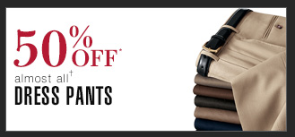 50% Off* Dress Pants