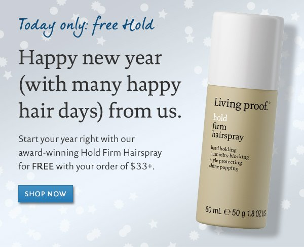 Today only: Free Hold Firm Hairspray with orders of 33+