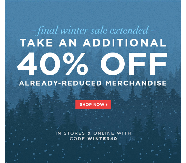 40% OFF Already-Reduced Merchandise