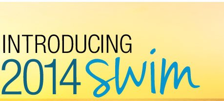 Introducing The 2014 SWIM COLLECTION! Because... Summer is just around the corner!