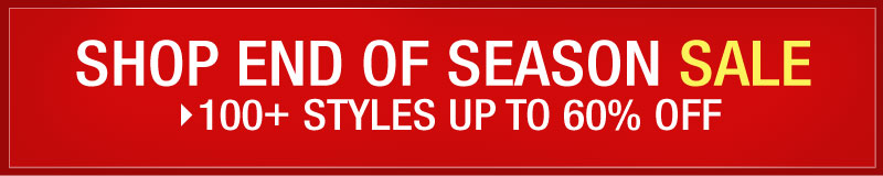 Shop END OF SEASON SALE! Over 100 Styles up to 60% OFF!