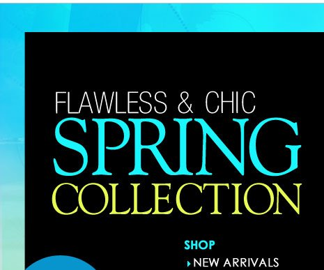 Flawless and Chic! Look your BEST in 2014! Shop New Arrivals for 2014!