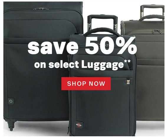 Save 50% on selected Luggage**. Shop Now.