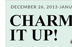 December 26, 2013 - January 01, 2014 - Charm It Up!