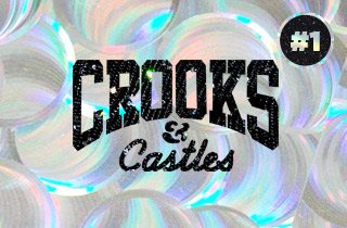 #1 Crooks and Castles