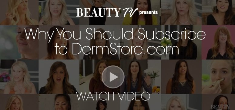 Beauty TV Daily VideoWhy You Should Subscribe to DermStore.comWatch Video>>