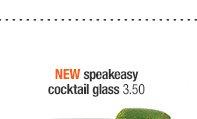 NEW speakeasy cocktail glass 3.50