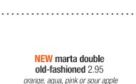 NEW marta double old-fashioned 2.95.  orange, aqua, pink or sour apple