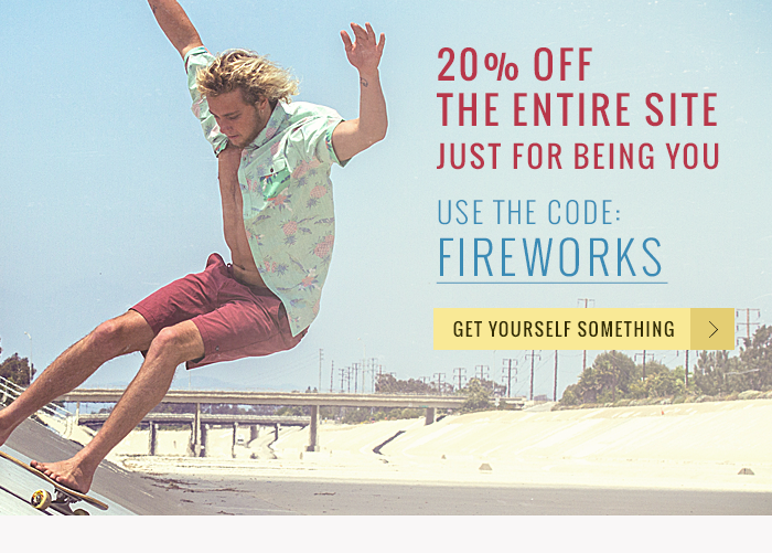 20% Off the entire site just for being you. Use code FIREWORKS. Get yourself something.