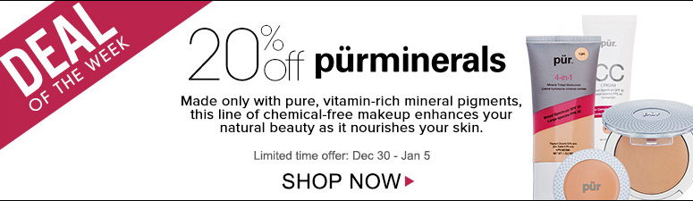 Deal of the Week: Save 20% on Pur MineralsLimited-Time Offer: December 30 – January 5Shop Now>>