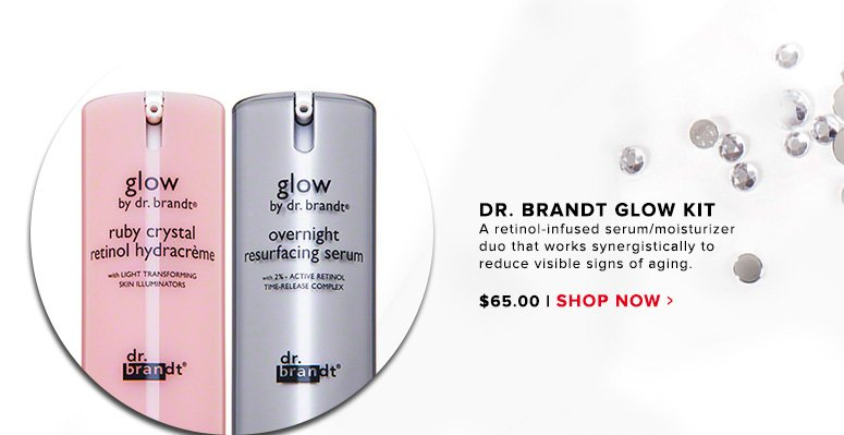 Dr. Brandt Glow KitA retinol-infused serum/moisturizer duo that works synergistically to reduce visible signs of aging.$65Shop Now>>